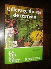 L'ELEVAGE DU VER DE TERREAU - A. Raveneau 1986 - Rustica