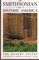 The Smithsonian Guide to Historic America: The Desert States by Smithsonian Guid