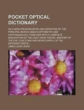Diccionario óptico de bolsillo; incluso pronunciación y definición del princi