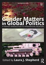Gender Matters in Global Politics: A Feminist Introduction to International Rel