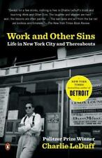 Work and Other Sins : Life in New York City and Thereabouts by Charlie LeDuff...