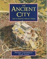 The Ancient City : Life in Classical Athens and Rome by Hazel Dodge and Peter...