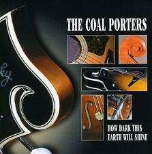 The Coal Porters - How Dark This Earth Will Shine [New CD]