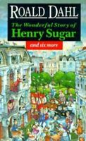 The Wonderful Story of Henry Sugar: And Six More: The Boy Who Talked with Animal