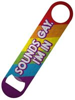 Bottle Opener Sounds Gay I'm In Bar Blade 18x4cm