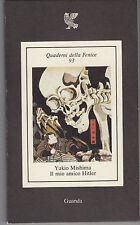 Y Mishima il mio amico Hitler Guanda 1983 prima ediz italiana Giappone Samurai
