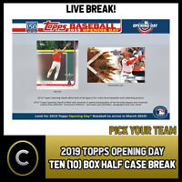 2019 TOPPS OPENING DAY BASEBALL 10 BOX (HALF CASE) BREAK #A132 - PICK YOUR TEAM