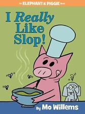 I Really Like Slop! by Mo Willems WIlliams Hardcover Elephant and Piggie Book