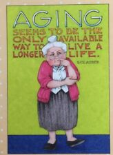 Mary Engelbreit Handmade Magnet-Aging Seems To Be
