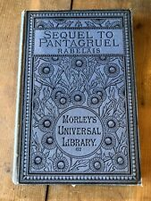 "1888 ""SEQUEL TO PANTAGRUEL"" FRANCOIS RABELAIS MORLEYS #62 HARDBACK BOOK"