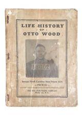 Life History of Otto Wood 1931 Pee Dee North Carolina Outlaw
