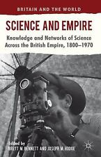 Science and Empire: Knowledge and Networks of Science across the British Empire,