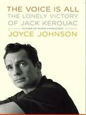 NEW The Voice Is All: The Lonely Victory of Jack Kerouac by Joyce Johnson