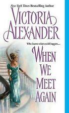 When We Meet Again by Victoria Alexander (2005) New !