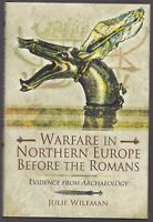 Warfare in Northern Europe Before the Romans: Evidence from Archaeology