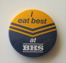 I EAT BEST AT BHS OLD METAL PIN BADGE FROM THE 1970's / 80'S UK RETAIL STORE