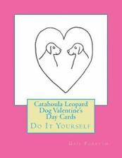 Catahoula Leopard Dog Valentine's Day Cards : Do It Yourself by Gail Forsyth.