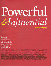 Powerful and Influential: The People Who Have Changed the Way We Live and Think