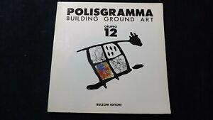 Polisgramma. Building ground art GRUPPO 12 Ed Bulzoni, 1990