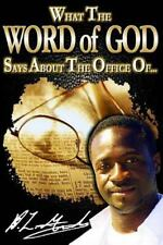 What the Word of God Says about the Office Of... by D. L. Gilbert (2015,...