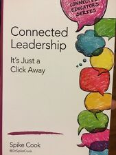 Connected Leadership : It's Just a Click Away by Cook, Spike. Paperback