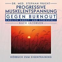 PROGRESSIVE MUSKELRELAXATION n. JACOBSON gegen BURNOUT Dr. Stephan Frucht CD NEU