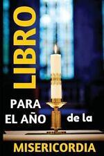 Jubileo de la Miseicordia: Libro para el aÑo de la MISERICORDIA by Claudio de...