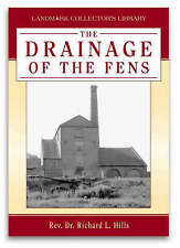 The Drainage Of The Fens. By Rev. Dr. Richard L. Hills 1st Edition 2003