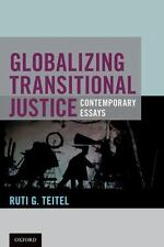 Globalizing Transitional Justice by Teitel, Ruti G.