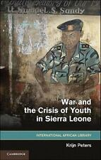 War and the Crisis of Youth in Sierra Leone (The International African Library),