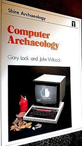 SHIRE ARCHAEOLOGY #51: COMPUTER ARCHAEOLOGY / Gary Lock & John Wilcock (1987)