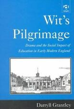 Wit's Pilgrimage: Drama and the Social Impact of Education in Early Modern Engl