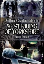 VIVIEN TEASDALE-Foul Deeds and Suspicious Deaths in the West Riding Of YORKSHIRE
