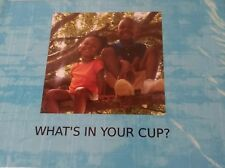 What's In Your Cup? By TJ Gipson