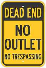 "12""X18"" DEAD END NO OUTLET NO TRESPASSING SIGNS Heavy Duty Metal Road Property"