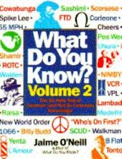 WHAT DO YOU KNOW? VOLUME 2 (And Not So Common Knowledge) by O'Neill, Jaime