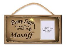 Every Day is Better With a Mastiff By Dgs With Photo Insert Dog Sign