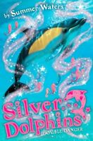 Double Danger (Silver Dolphins) By Summer Waters