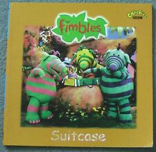 Fimbles - Suitcase. Paperback book. BBC CBeebies. Iona Teahy. Jan Page. 2002.