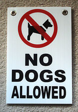 "No Dogs Allowed 8""X12"" Plastic Coroplast Sign with Grommets New"