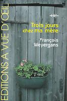 Livre trois jours chez ma mère François Weyergans édition à vue d'oeil 2006 book