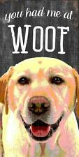 """Pet Dog Sign """"You Had Me At Woof"""" Yellow Lab [NEW] Wood Wall House Puppy Poster"""