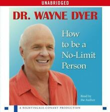 How to Be a No-Limit Person by Wayne Dyer (2007, CD, Unabridged)