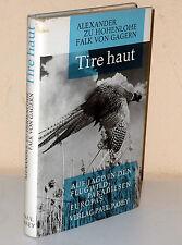 Zu Hohenlohe/Von Gagern: Tire Haut. Jagd in Flugwild-Paradiesen