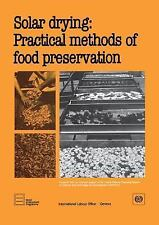 Solar Drying : Practical Methods of Food Preservation by Ilo (1986, Paperback)