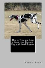 How to Train and Raise a Great Dane Puppy or Dog with Good Behavior by Vince.