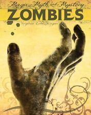 Magic, Myth, and Mystery: Zombies : Magic, Myth, and Mystery by Virginia...
