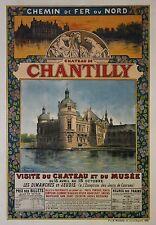 """""""CHATEAU DE CHANTILLY (CHEMIN de FER du NORD)"""" Affiche origin. entoilée FRAIPONT"""