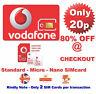 20p Vodafone UK Pay As You Go SIM Card - PAYG Includes Standard, Micro & Nano