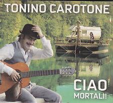 TONINO CAROTONE - ciao mortali CD